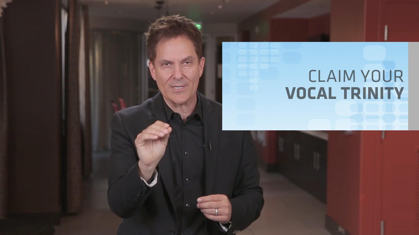 Claim Your Vocal Trinity